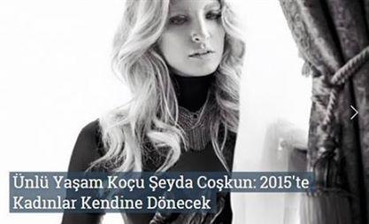Ünlü Yaşam Koçu Şeyda Coşkun: 2015'te Kadınlar Kendine Dönecek http://www.roportajgazetesi.com/unlu-yasam-kocu-seyda-coskun-2015te-kadinlar-kendine-donecek-c500.html