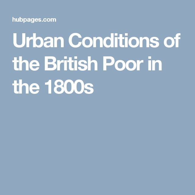 Urban Conditions of the British Poor in the 1800s