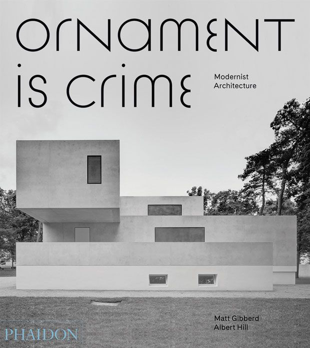 What We're Reading: Ornament is Crime by Matt Gibberd and Albert Hill | Journal | The Modern House