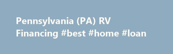 Pennsylvania (PA) RV Financing #best #home #loan http://loans.remmont.com/pennsylvania-pa-rv-financing-best-home-loan/  #rv loan # RV Financing for All Types of Credit In Pennsylvania Shady Maple RV understands that affordableRV financing is an important factor in the RV buying process. We offer a range of competitiveRV loans  motorhome financing as well as extended service contracts to protect your RV purchase, allowing you years of worry free […]The post Pennsylvania (PA) RV…