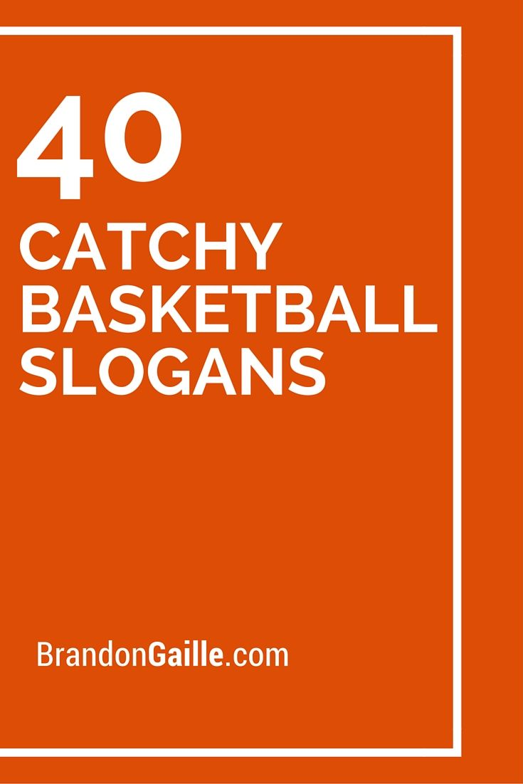 40 Catchy Basketball Slogans
