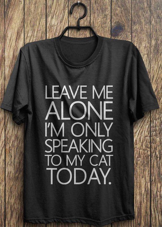 Lustige Katze T Shirt, Im nur sprechen, meine Katze heute komische Hemd Instagram Shirts, Tumblr-Shirts, Mode Pullover Tops, rad