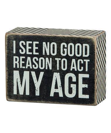 Look at this #zulilyfind! 'Act My Age' Box Sign #zulilyfinds