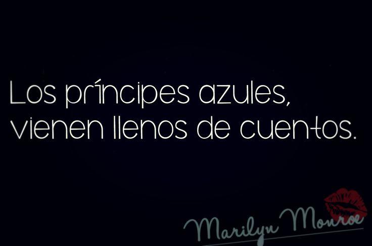 -Los principes azules vienen llenos de cuentos.#Frases#Marilyn Monroe