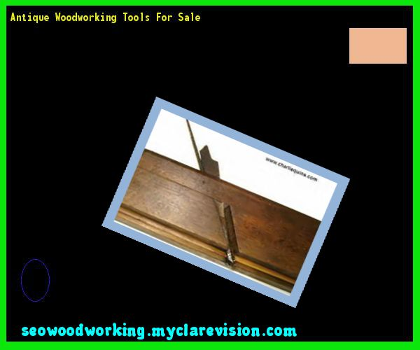 Antique Woodworking Tools For Sale 193844 - Woodworking Plans and Projects!