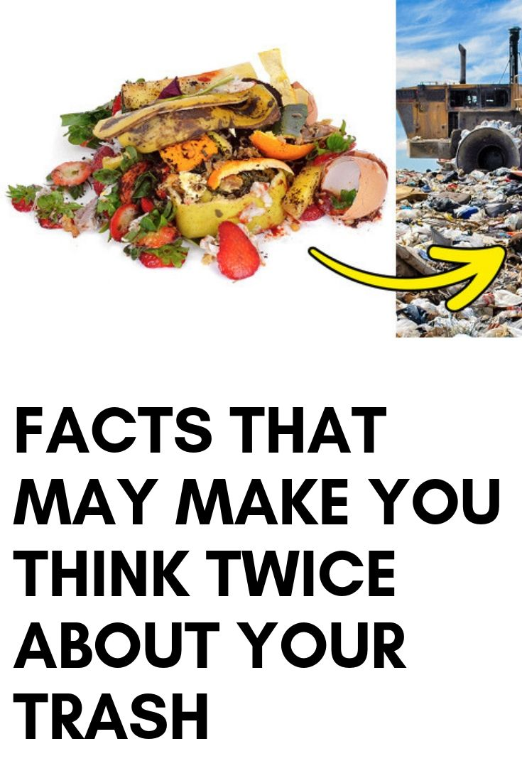 Facts That May Make You Think Twice About Your Trash Thinking Of You Facts Make It Yourself