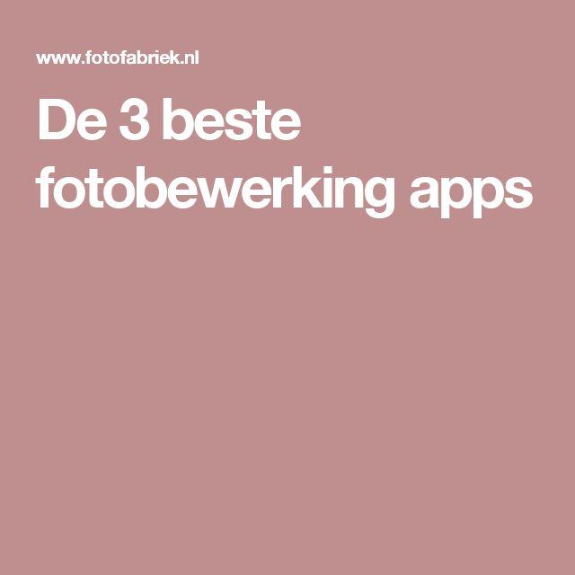 De 3 beste fotobewerking apps