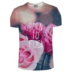 T-Shirt Born To Fuck In Color