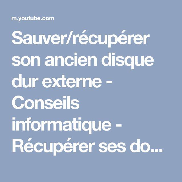 Sauver/récupérer son ancien disque dur externe - Conseils informatique - Récupérer ses données - YouTube