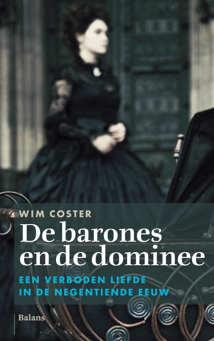 """Boekomslag: """"De barones en de dominee, een verboden liefde in de negentiende eeuw"""" van Wim Coster."""