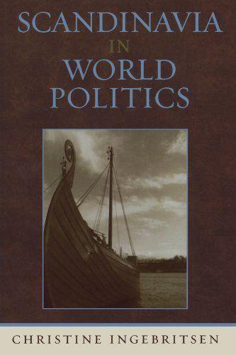 Scandinavia in World Politics (Europe Today) by Christine Ingebritsen. Save 4 Off!. $28.75. Publisher: Rowman & Littlefield Publishers (June 2, 2006). Publication: June 2, 2006. Author: Christine Ingebritsen