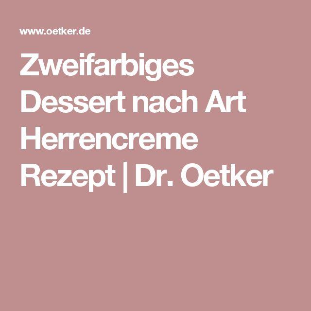 Zweifarbiges Dessert nach Art Herrencreme Rezept | Dr. Oetker