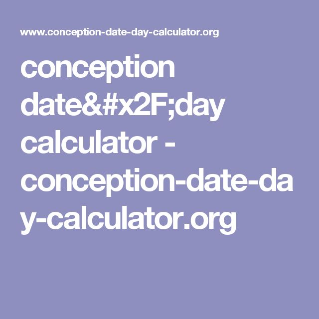 conception date/day calculator - conception-date-day-calculator.org