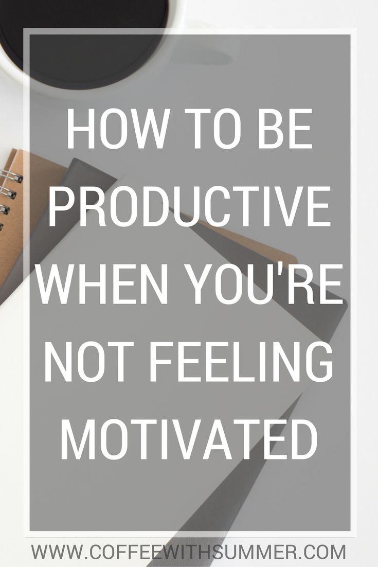 How To Be Productive When You're Not Feeling Motivated | Coffee With Summer