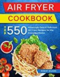 Air Fryer Cookbook: Top 550 Amazingly Easy and Delicious Air Fryer Recipes For The Everyday Home by Robert Wilson (Author) #Kindle US #NewRelease #Cookbooks #Food #Wine #eBook #ad