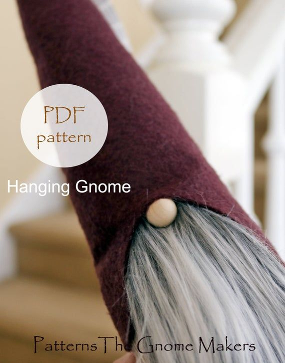 Hanging Gnome Sewing Pattern Digital Pdf Download There Are Gnomes That Sit On Shelves But This Darling Gnome Can H Gnome Patterns Diy Gnomes Gnome Tutorial