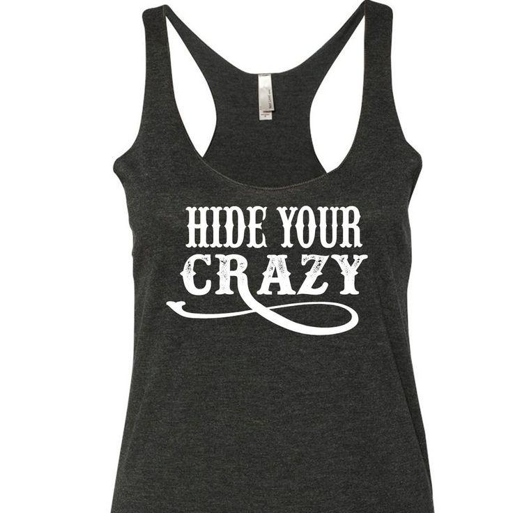 Hide Your CRAZY Tank Top. Miranda Lambert Tank Top. Hide Your Crazy Shirt. Miranda Lambert Shirt. Country Tank Top. Country Shirt.