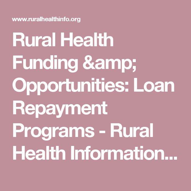 Rural Health Funding & Opportunities: Loan Repayment Programs - Rural Health Information Hub