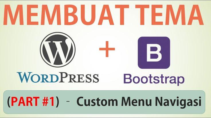 Membuat Tema Wordpress Part #1 (Desain Web Bootstrap - Custom Menu Navig...