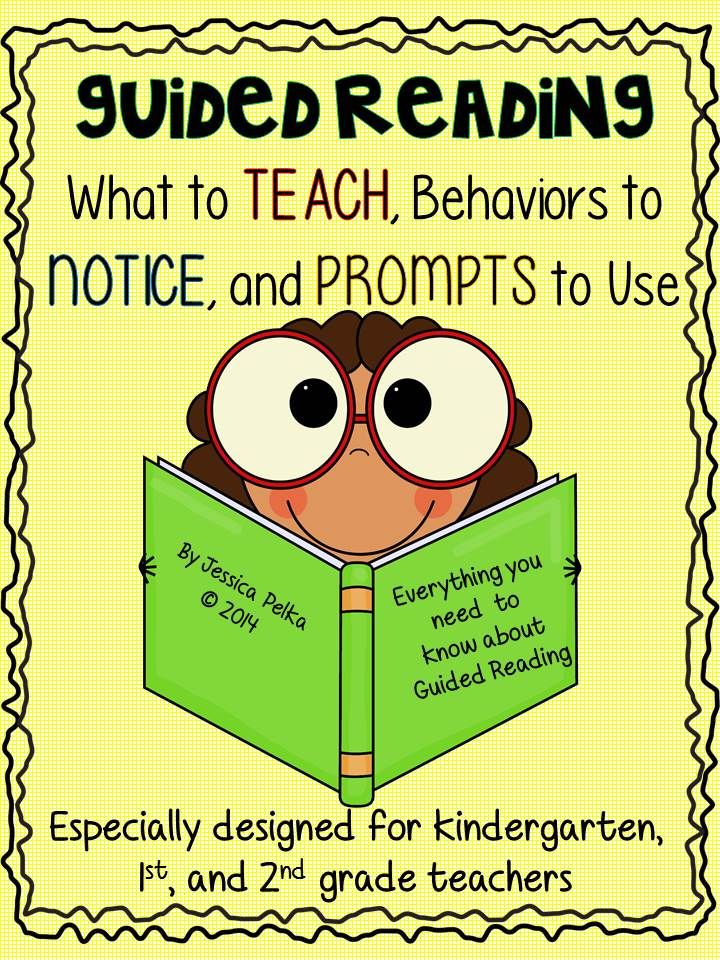 Guided Reading for kindergarten, 1st, and 2nd grade...What to TEACH, Behaviors to NOTICE, and PROMPTS to Use $