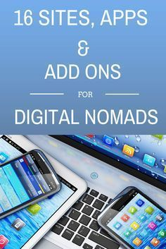 16 Must-Have Sites, Apps and Add-ons for Digital Nomads