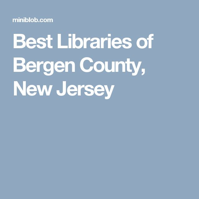 Best Libraries of Bergen County, New Jersey