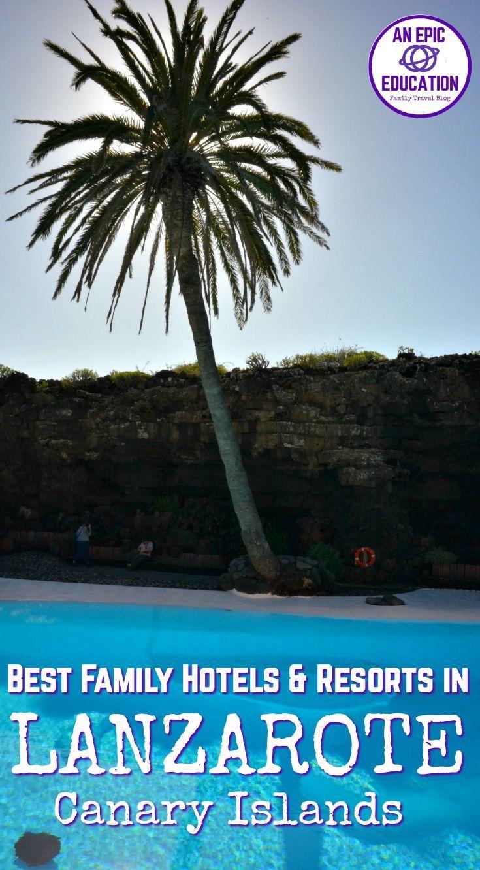 Best Family Hotels in Lanzarote | Canary Islands | Spain Family Travel | Seaside de Los Jameos Playa | Aequora Lanzarote Suites | Hotel Lanzarote Village | THB Tropical Island | H10 Lanzarote Princess