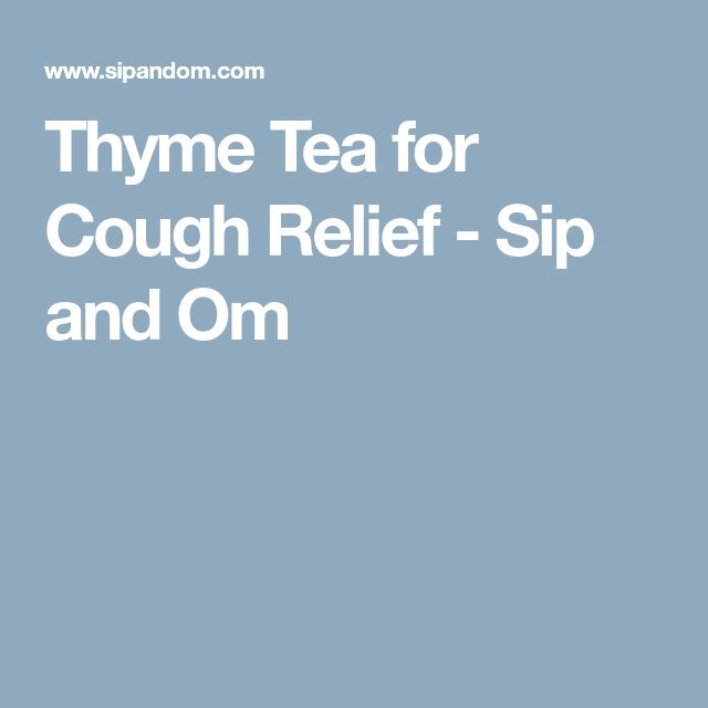 Thyme Tea for Cough Relief - Sip and Om