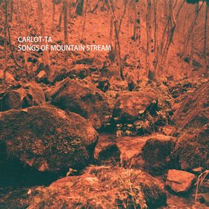 Carlot-ta : Songs of mountain stream. Perfect for this season