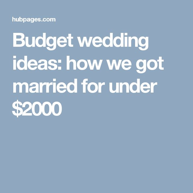 Budget Wedding Ideas How We Got Married For Under 2000