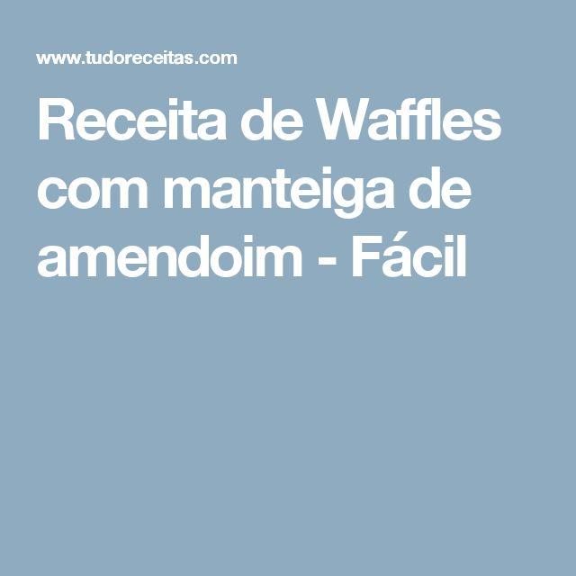 Receita de Waffles com manteiga de amendoim - Fácil