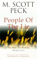 People of the Lie, by M. Scott Peck; a practical discussion on malignant narcissism as a definition of 'evil'
