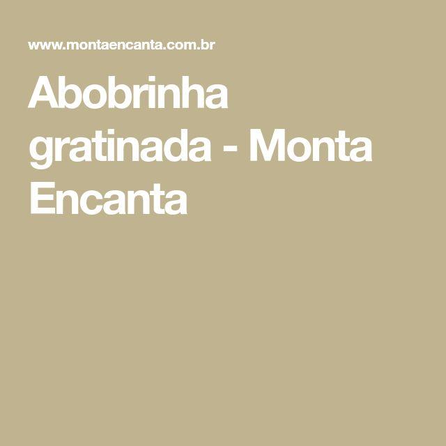 Abobrinha gratinada - Monta Encanta