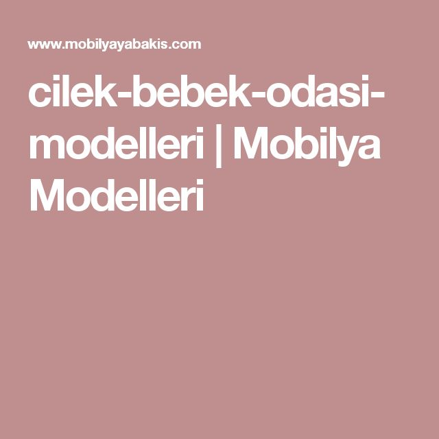 cilek-bebek-odasi-modelleri | Mobilya Modelleri