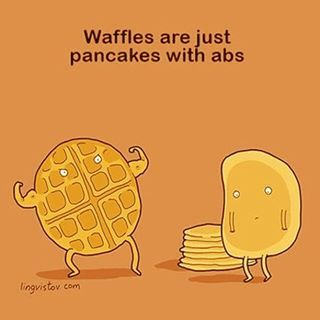 waffles are just pancakes with abs meme - Google Search