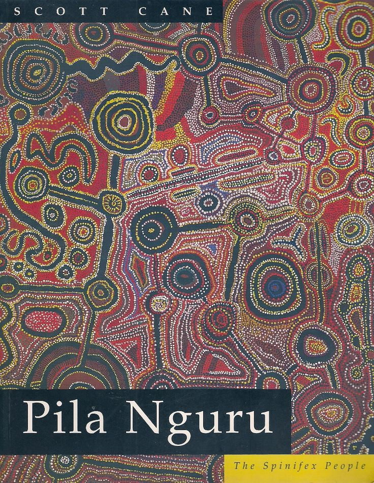 Pila Nguru is a detailed account, in words and artworks, of the culture and history of the Spinifex People, an almost invisible people in modern Australia.