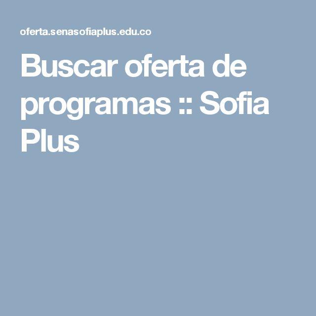 Buscar oferta de programas :: Sofia Plus