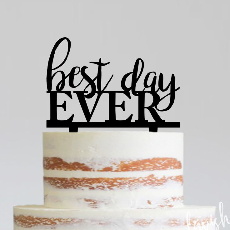Best Day Ever - Acrylic Cake Topper