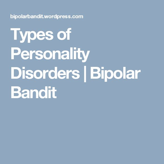 Types of Personality Disorders | Bipolar Bandit