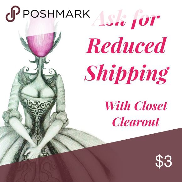 Ask for a price reduction to get reduced shipping! Ask for a price reduction! I will lower by 10% so you'll get reduced shipping!   During Closet Clearout (CCO) Poshmark will reduce the shipping cost for items reduced by 10% and purchased within an hour of the reduction. Not valid on offers, bundles or items under $10.   Sellers are not in control of shipping cost. Take advantage of this opportunity to get your favorite items. Other