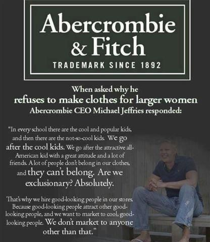 in the words of a friend of mine.... knuckle-dragging backwards thinking idiot!  this has prompted me to create a petition: Please sign and pass it on....  http://www.change.org/en-CA/petitions/mike-jefferies-of-abercrombie-and-fitch-stop-discriminating-against-fat-and-ugly-people