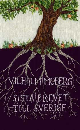 Embroidered! Vilhelm Moberg - Sista brevet till Sverige