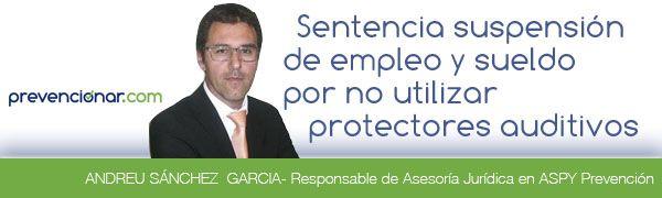 Sentencia suspensión de empleo y sueldo por no utilizar protectores auditivos