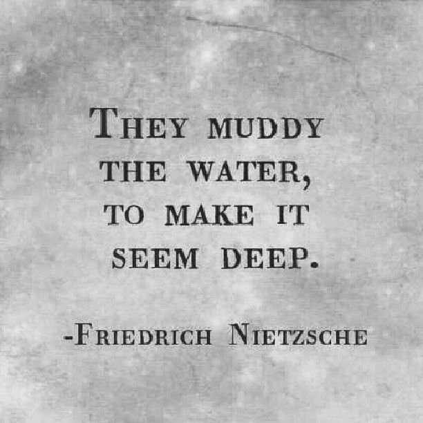 True. The mud is all of their bullshit and lies, the ones that think it is deep are all those who are greatly weak minded, naive, incompetent, ignorant, arrogant, and prideful.