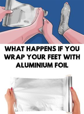 Aluminium foil is something that we all have it at home, because it's very useful. Find out What Happens If You Wrap Your Feet With Aluminium Foil