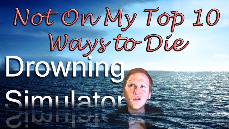 Not Top 10   Drowning Simulator