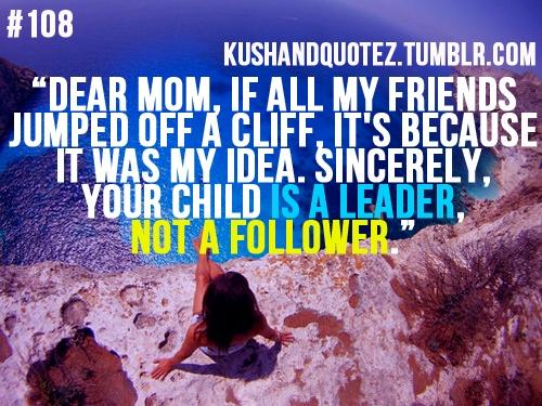 True Story: Leader, Favorite Quotes, True Stories