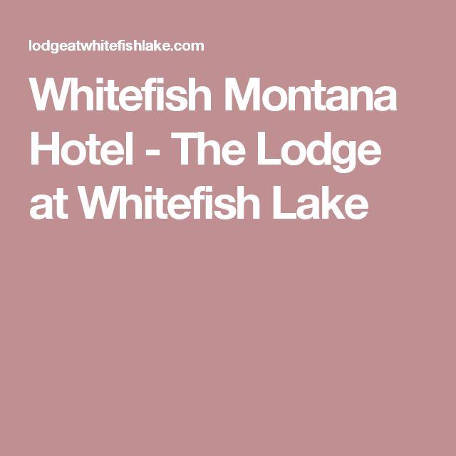 Whitefish Montana Hotel - The Lodge at Whitefish Lake