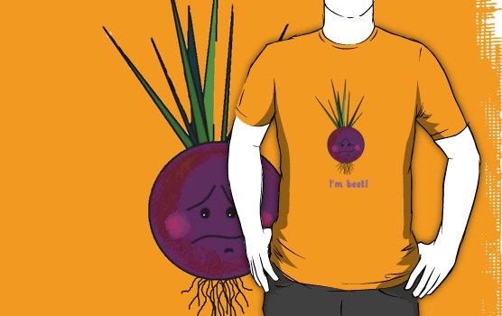I'm beet!  T-shirt...