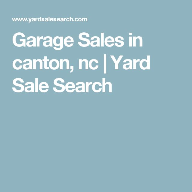 Garage Sales in canton, nc | Yard Sale Search